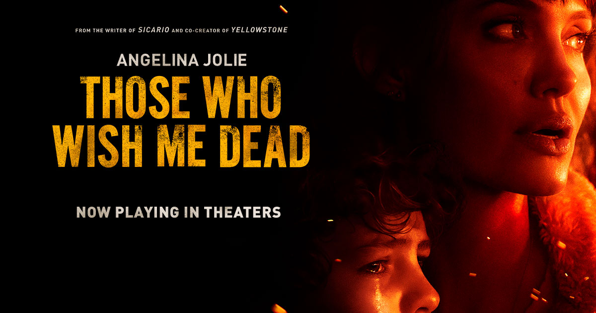 Those Who Wish Me Dead Movie | Official Site